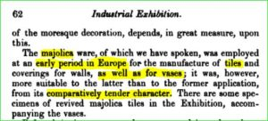 Only flower vases and tiles are mentioned. Note 'tender nature' of tin-glaze maiolica